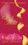 Crack Head: Triple Crown Publications Presents