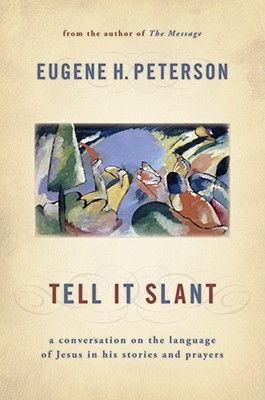 Tell It Slant by Eugene H. Peterson