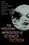 The Wesleyan Anthology of Science Fiction