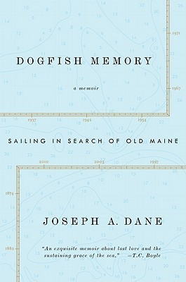 Dogfish Memory: Sailing in Search of Old Maine