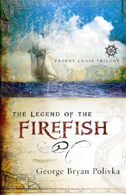 The Legend of the Firefish by George Bryan Polivka