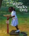White Socks Only
