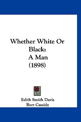 Whether White or Black by Edith Smith Davis