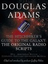 The Hitchhiker's Guide to the Galaxy: Original Radio Scripts (Hitchhiker's Guide: Radio Play, #1-2)