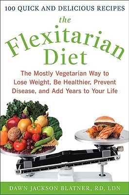 The Flexitarian Diet by Dawn Jackson Blatner