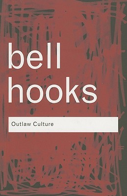 Outlaw Culture by Bell Hooks