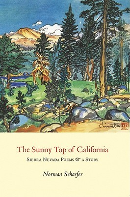 The Sunny Top of California: Sierra Nevada Poems & a Story
