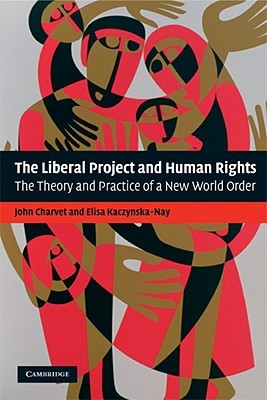 The Liberal Project and Human Rights by John Charvet