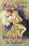 Wild and Wicked in Scotland (Charmed and Dangerous, #1)