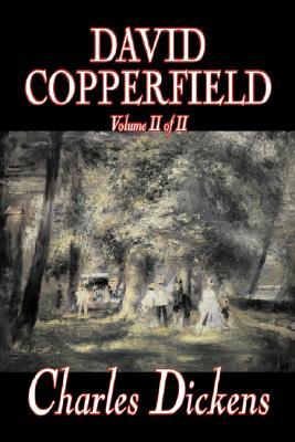 David Copperfield, Volume II of II by Charles Dickens