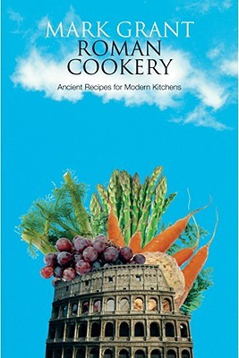 Roman Cookery by Mark  Grant