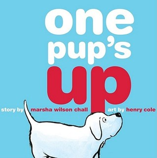 One Pup's Up by Marsha Wilson Chall