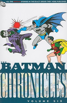 The Batman Chronicles, Vol. 6 by Bill Finger