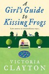 A Girl's Guide To Kissing Frogs