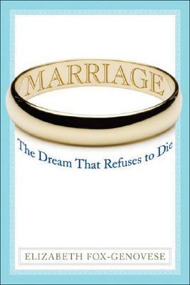 Marriage: The Dream That Refuses to Die