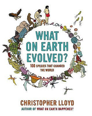 What on Earth Evolved? by Christopher   Lloyd