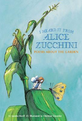 I Heard It from Alice Zucchini by Juanita Havill