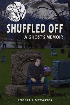 Shuffled Off by Robert J. McCarter