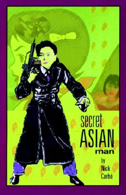 Secret Asian Man by Nick Carbó