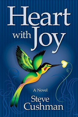 Heart with Joy by Steve Cushman