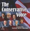 The Conservative Voice: Great Speeches That Define America's Right Vision