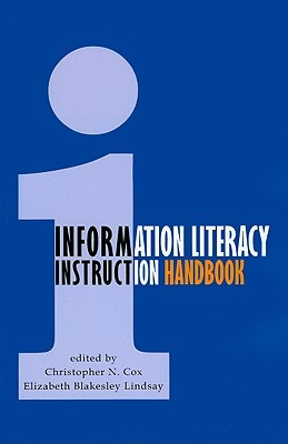 Information Literacy Instruction Handbook by Christopher N. Cox