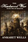 The Hawkwood War: Book Two of Requite