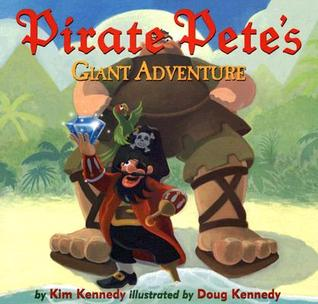 Pirate Pete's Giant Adventure by Kim Kennedy