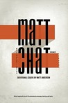 Matt Chat Volume 2
