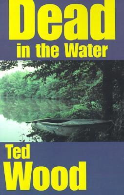 Dead in the Water by Ted Wood