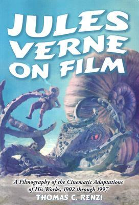 Jules Verne on Film by Thomas C. Renzi