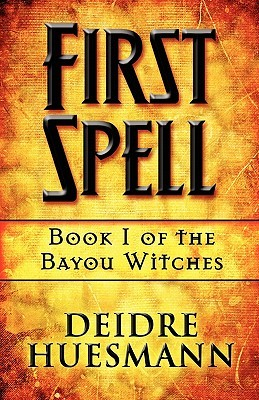 First Spell by Deidre Huesmann