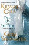Deep Kiss Of Winter (Includes: Immortals After Dark, #8; Alien Huntress, #4.5)