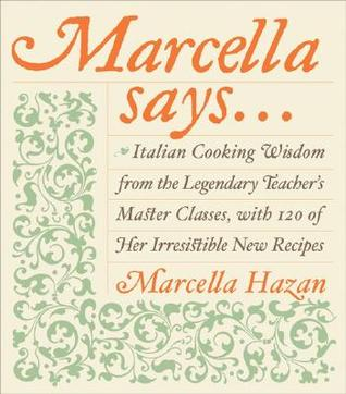 Marcella Says... by Marcella Hazan