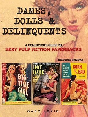 Dames, Dolls & Delinquents by Gary Lovisi