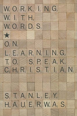 Working with Words by Stanley Hauerwas