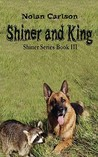 Shiner and King