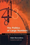 The Politics of Large Numbers: A History of Statistical Reasoning
