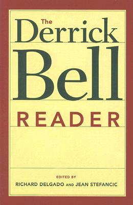 The Derrick Bell Reader (Critical America by Derrick A. Bell