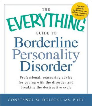 The Everything Guide to Borderline Peronality Disorder by Constance Dolecki