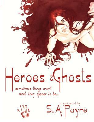 Heroes & Ghosts by S.A. Payne