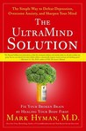 The Ultra Mind Solution: Automatically Boost Your Brain Power, Improve Your Mood and Optimize Your Memory