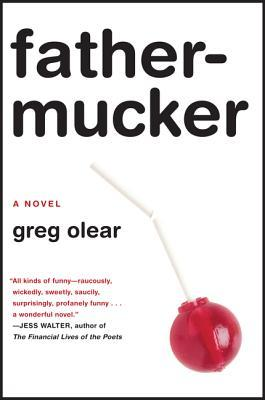 Fathermucker by Greg Olear