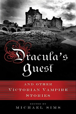 Dracula's Guest and Other Victorian Vampire Stories by Michael Sims