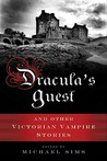 Dracula's Guest and Other Victorian Vampire Stories