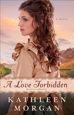 A Love Forbidden by Kathleen  Morgan