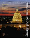 The Princeton Encyclopedia of American Political History 2 Volume Set