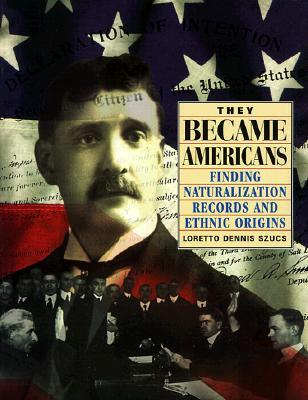 They Became Americans: Finding Naturalization Records and Ethnic Origins
