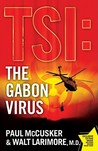 The Gabon Virus: A Novel (TSI: Time Scene Investigators, #1)