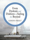 From Dyslexia and Diabetes to Sailing the Beyond